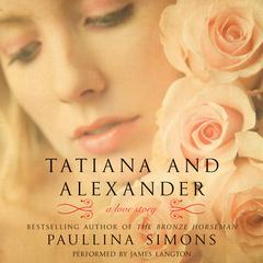 Tatiana and Alexander by Paullina Simons