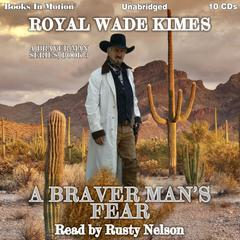 A Braver Man's Fear by Royal Wade Kimes