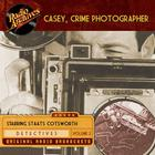 Casey, Crime Photographer, Volume 2 by George Harmon Coxe