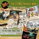 Comic Weekly Man, Volume 1 by Radio Archives