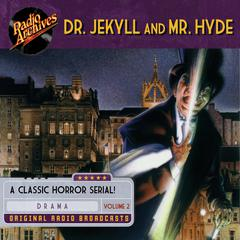 Dr. Jekyll and Mr. Hyde, Volume 2 by Robert Louis Stevenson
