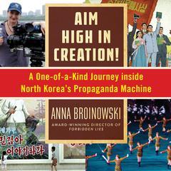 Aim High in Creation by Anna Broinowski