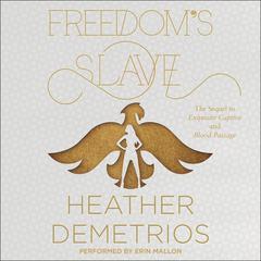 Freedom's Slave by Heather Demetrios