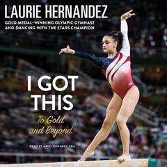I Got This by Laurie Hernandez