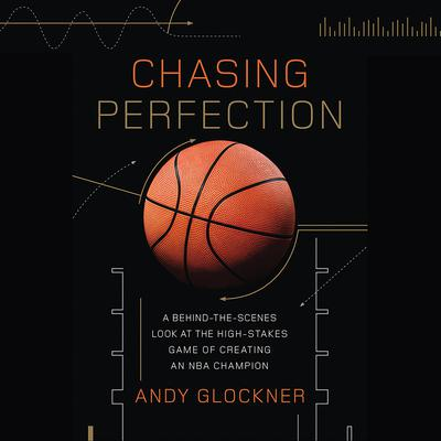 Chasing Perfection by Andy Glockner