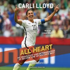 All Heart by Carli Lloyd, Wayne Coffey