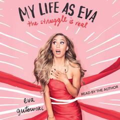 My Life as Eva by Eva Gutowski