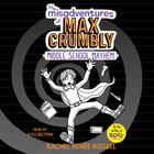 The Misadventures of Max Crumbly 2 by Rachel Renée Russell