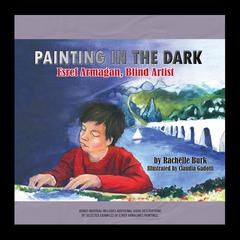 Painting in the Dark by Rachelle Burk