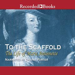 To the Scaffold by Carolly Erickson
