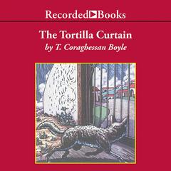 The Tortilla Curtain by T. C. Boyle