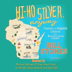 Hi-Ho Silver, Anyway by Bill Stokes