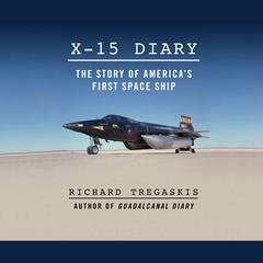 X-15 Diary by Richard Tregaskis