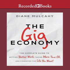 The Gig Economy by Diane Mulcahy