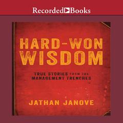 Hard-Won Wisdom by Jathan Janove