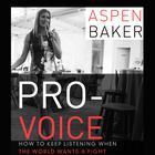 Pro-Voice by Aspen Baker