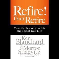 Refire! Don't Retire by Morton Shaevitz