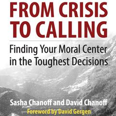 From Crisis to Calling by David Gergen