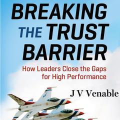 Breaking the Trust Barrier by JV Venable