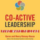 Co-Active Leadership by Karen Kimsey-House, Henry Kimsey-House