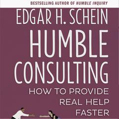 Humble Consulting by Edgar H. Schein