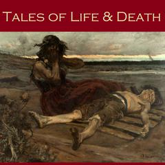 Tales of Life and Death by various authors