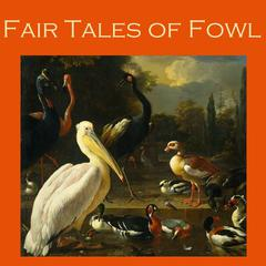 Fair Tales of Fowl by various authors