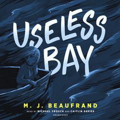 Useless Bay by M. J. Beaufrand