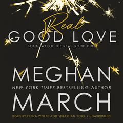 Real Good Love  by Meghan March