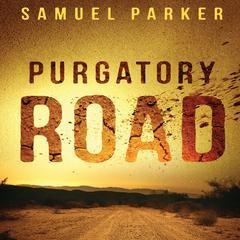 Purgatory Road by Samuel Parker