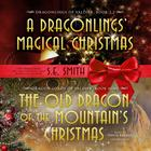 The Old Dragon of the Mountain's Christmas by S.E. Smith
