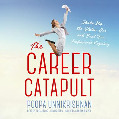 The Career Catapult by Roopa Unnikrishnan