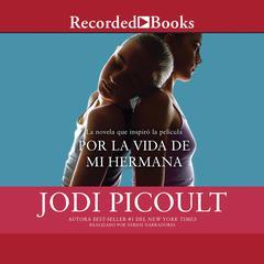 Por la vida de mi hermana by Jodi Picoult