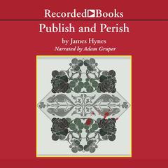 Publish and Perish by James Hynes