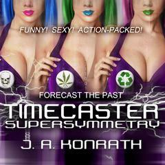 Timecaster Supersymmetry by J. A. Konrath