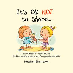 It's Ok Not to Share… by Heather Shumaker