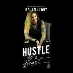Hustle and Heart by Kailyn Lowry