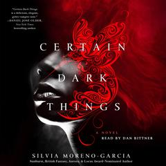 Certain Dark Things by Garcoa Silvia Moreno, Silvia Moreno-Garcia