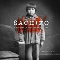 Sachiko by Caren B. Stelson