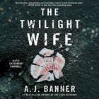 The Twilight Wife by A. J. Banner