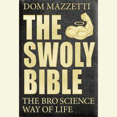 The Swoly Bible by Dom Mazzetti