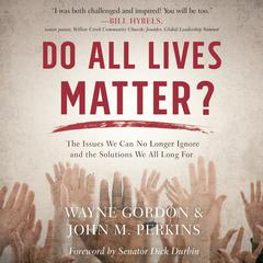 Do All Lives Matter? by John M. Perkins, Wayne Gordon