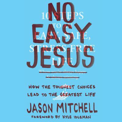 No Easy Jesus by Jason Mitchell, Kyle Idleman
