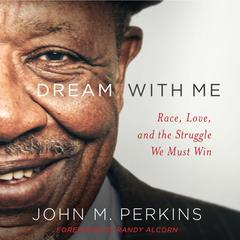 Dream With Me by John M. Perkins, Randy Alcorn