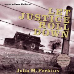 Let Justice Roll Down by Shane Claiborne, John M. Perkins
