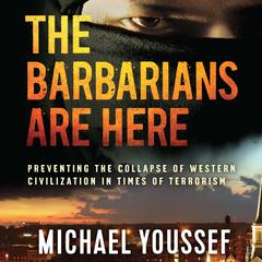 The Barbarians Are Here by Michael Youssef