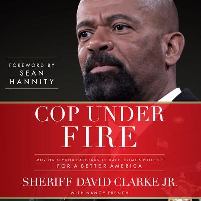 Cop Under Fire by David Clarke, David Clark