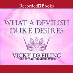 What a Devilish Duke Desires by Vicky Dreiling