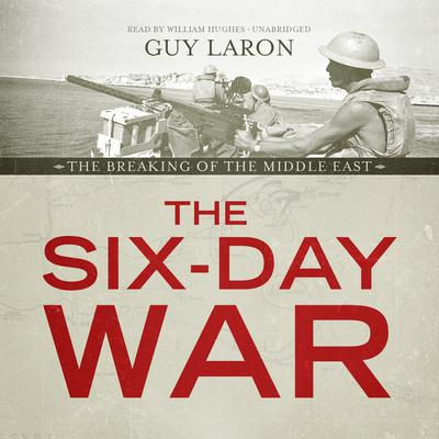 The Six-Day War by Guy Laron