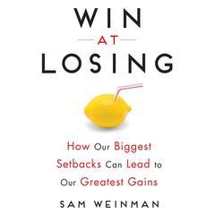 Win at Losing by Sam Weinman